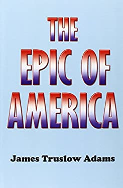 The Epic of America 9781931541336