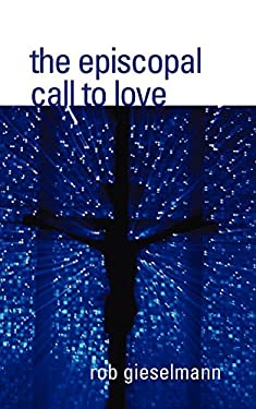 The Episcopal Call to Love 9781933993607