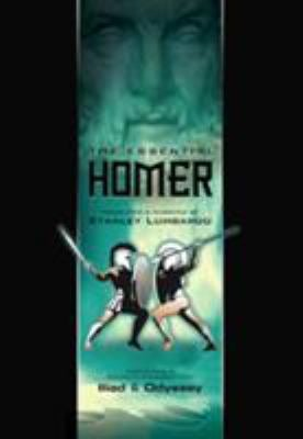 The Essential Homer: Substantial & Complete Passages from Iliad & Odyssey