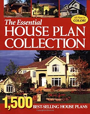 The Essential House Plan Collection: 1,500 Best-Selling Home Plans 9781931131704