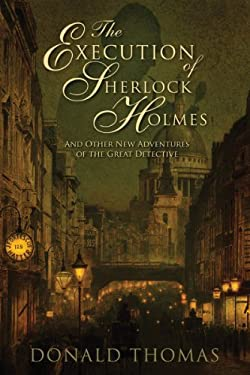 The Execution of Sherlock Holmes: And Other New Adventures of the Great Detective 9781933648224