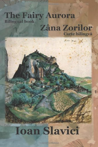 The Fairy Aurora / Zana Zorilor (Bilingual Book Romanian-English) 9781936629039