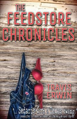 The Feedstore Chronicles 9781934606322