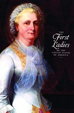 The First Ladies of the United States of America 9781931917056