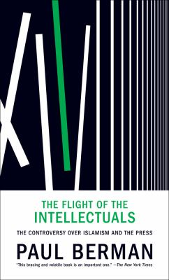 The Flight of the Intellectuals: The Controversy Over Islamism and the Press 9781935554448
