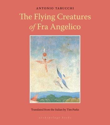 The Flying Creatures of Fra Angelico 9781935744566