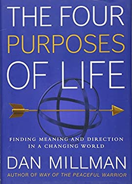 The Four Purposes of Life: Finding Meaning and Direction in a Changing World 9781932073492