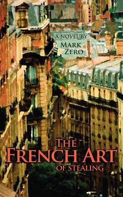 The French Art of Stealing 9781933975016