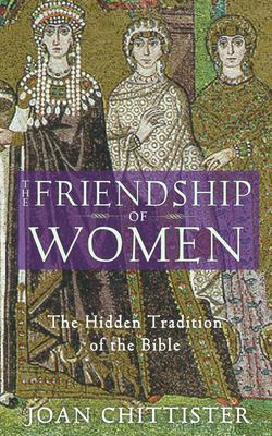 The Friendship of Women: The Hidden Tradition of the Bible 9781933346021