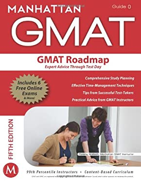 The GMAT Roadmap: Expert Advice Through Test Day 9781935707691