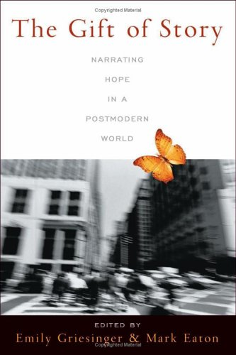 The Gift of Story: Narrating Hope in a Postmodern World 9781932792478