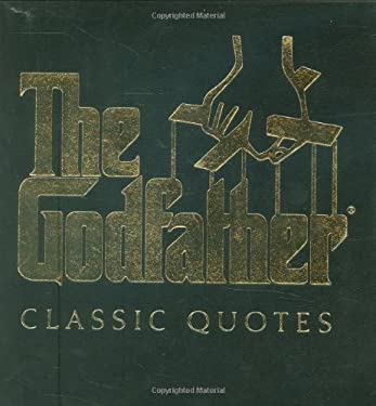The Godfather Classic Quotes 9781933662831