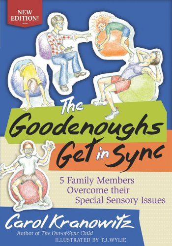 The Goodenoughs Get in Sync: 5 Family Members Overcome Their Special Sensory Issues 9781935567165