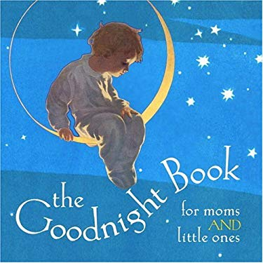 The Goodnight Book: For Moms and Little Ones 9781932183726
