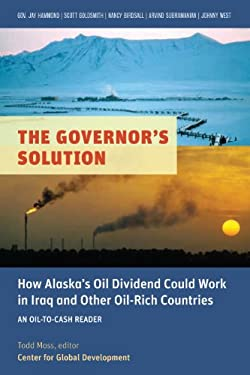 The Governor's Solution: Alaska's Oil Dividend and Iraq's Last Window 9781933286709