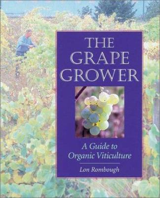 The Grape Grower: A Guide to Organic Viticulture 9781931498302
