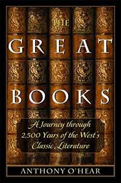 The Great Books: A Journey Through 2,500 Years of the West's Classic Literature 9781933859781
