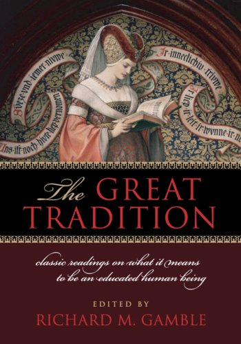 The Great Tradition: Classic Readings on What It Means to Be an Educated Human Being 9781933859255