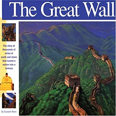 The Great Wall: The Story of Thousands of Miles of Earth and Stone That Turned a Nation Into a Fortress