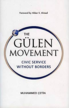 The Gulen Movement: Civic Service Without Borders 9781935295013