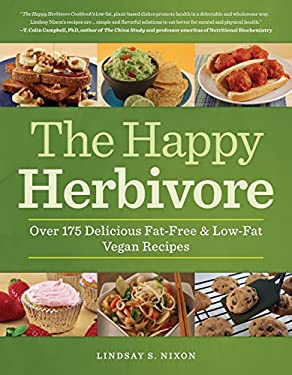 The Happy Herbivore Cookbook: Over 175 Delicious Fat-Free & Low-Fat Vegan Recipes 9781935618126