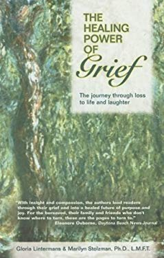 The Healing Power of Grief: The Journey Through Loss to Life and Laughter 9781932783483
