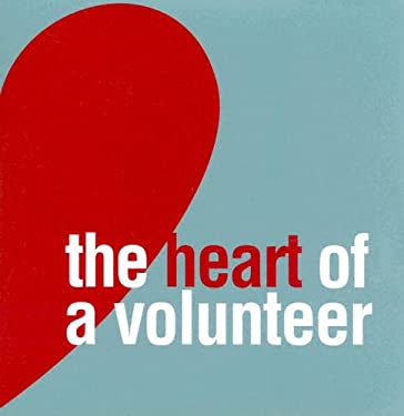 The Heart of a Volunteer 9781932319118