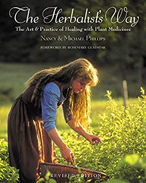 The Herbalist's Way: The Art and Practice of Healing with Plant Medicines 9781931498760