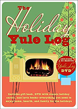 The Holiday Yule Log [With Gift Book and DVD with Classic Holiday Carols and Four Sing-Along Lyric Booklets] 9781933662305