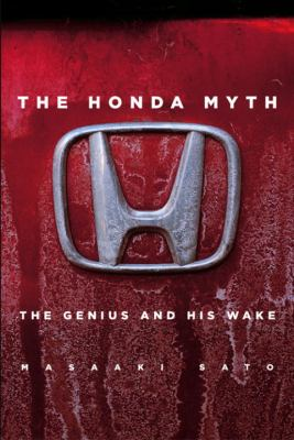 The Honda Myth: The Genius and His Wake 9781932234268