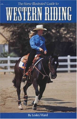The Horse Illustrated Guide to Western Riding 9781931993173