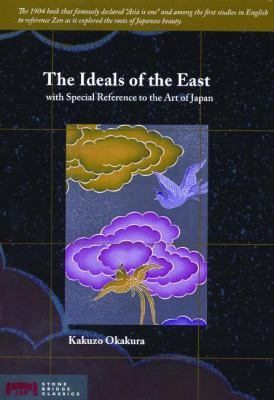 The Ideals of the East: With Special Reference to the Art of Japan 9781933330259