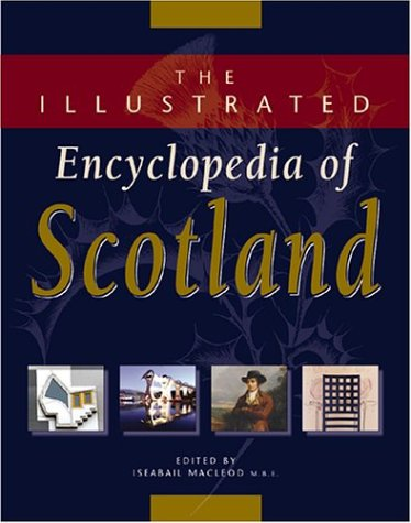 The Illustrated Encyclopedia of Scotland 9781932573039