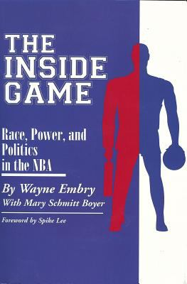 The Inside Game: Race, Power, and Politics in the NBA 9781931968225