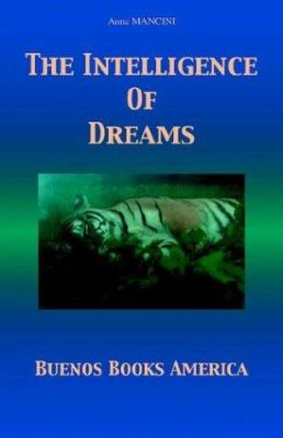 The Intelligence of Dreams 9781932848021