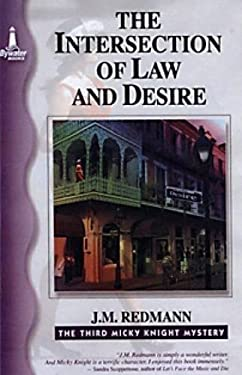 The Intersection of Law and Desire: The Third Micky Knight Mystery 9781932859010