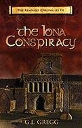 The Iona Conspiracy: The Remnant Chronicles 9781936294145