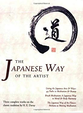 The Japanese Way of the Artist: Living the Japanese Arts & Ways/Brush Meditation/The Japanese Way of the Flower 9781933330075