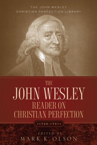 The John Wesley Reader on Christian Perfection. 9781932370904