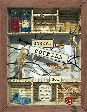 The Joseph Cornell Box: Found Objects, Magical Worlds [With Materials to Make Six Projects] 9781933662428