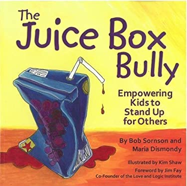 The Juice Box Bully: Empowering Kids to Stand Up for Others 9781933916729