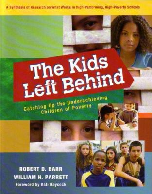 The Kids Left Behind: Catching Up the Underachieving Children of Poverty: A Synthesis of Research on What Works in High-Performing, High-Pov