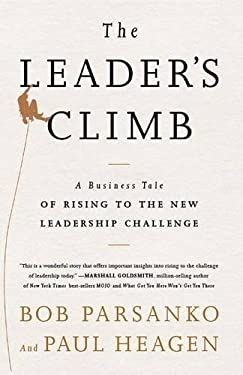 The Leader's Climb: A Business Tale of Rising to the New Leadership Challenge 9781937134211