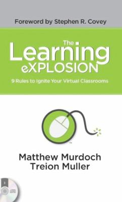 The Learning Explosion: 9 Rules to Ignite Your Virtual Classrooms