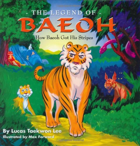 The Legend of Baeoh: How Baeoh Got His Stripes 9781931741880