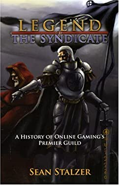 The Legend of the Syndicate: A History of Online Gaming's Premier Guild 9781933770024