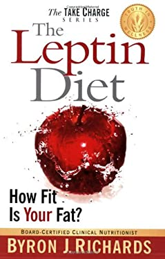 The Leptin Diet: How Fit Is Your Fat? 9781933927282