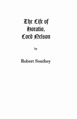 The Life of Horatio, Lord Nelson 9781932606201
