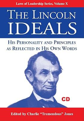 The Lincoln Ideals: His Personality and Principles as Reflected in His Own Words [With Booklet] 9781933715940