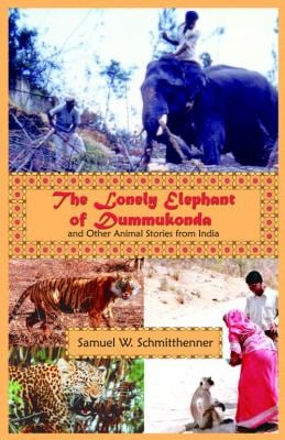The Lonely Elephant of Dummukonda 9781931475433